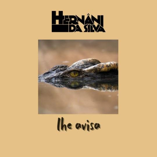 Hernâni Da Silva - Lhe Avisa [Download MP3]