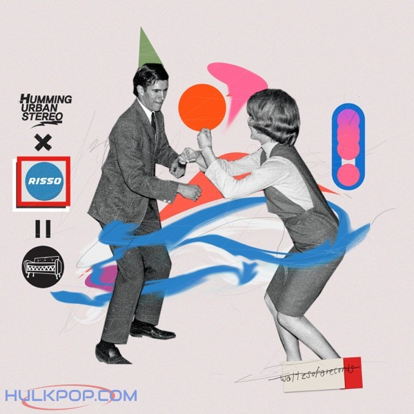 HUS (Humming Urban Stereo) & Risso – With