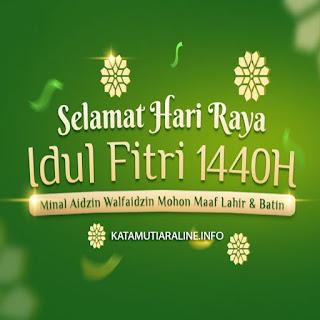 IdulFitri, SelamatHariRayaIdulFitri, IdulFitri1440H, Inspirasi, Kata Kata, Kata Motivasi, Ramadhan