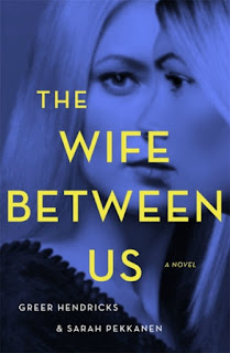 Wife Between Us by Greer Hendricks & Sarah Pekkanen