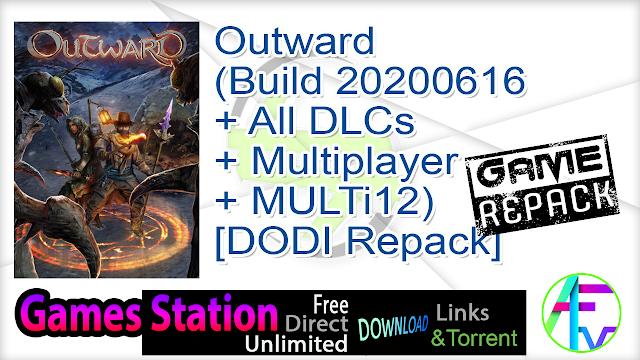Outward (Build 20200616 + All DLCs + Multiplayer + MULTi12) – [DODI Repack]