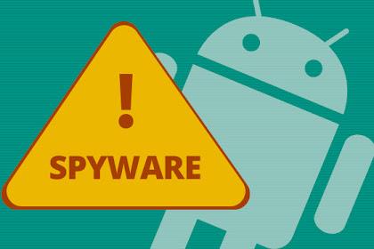 Berhati-hatilah Sistem Android Anda mungkin Terkena Potent Spyware
