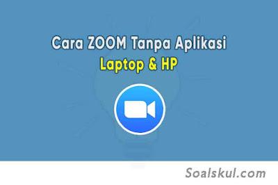 cara menggunakan zoom tanpa aplikasi