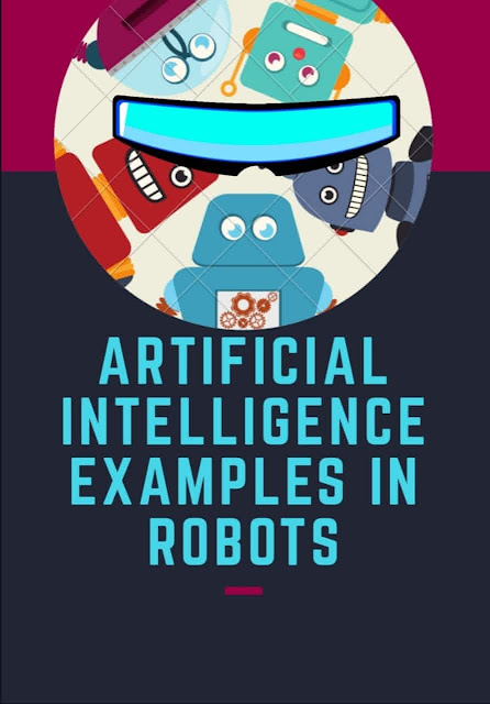 Artificial Intelligence examples in Robots