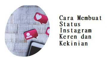 Cara Membuat Status Instagram Keren dan Kekinian