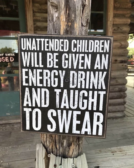 Unattended children will be given an energy drink and taught to swear