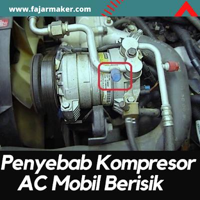 7 Penyebab Kompresor AC Mobil Berisik