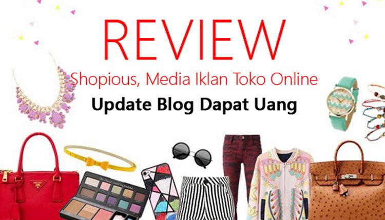 Review Shopious.com, Update Blog Dapat Uang