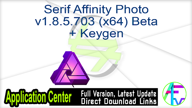 Serif Affinity Photo v1.8.5.703 (x64) Beta + Keygen