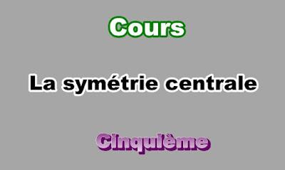 Cours de Symétrie Centrale 5eme en PDF