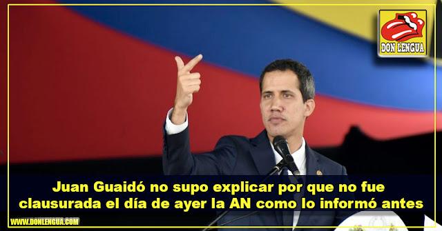 Juan Guaidó no supo explicar por que no fue clausurada el día de ayer la AN como lo informó antes
