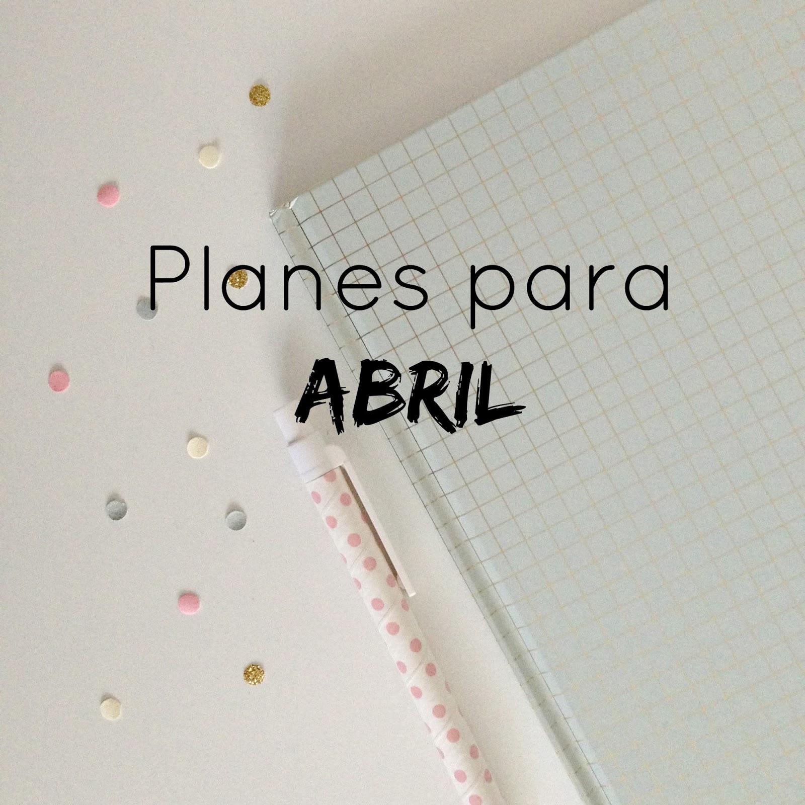 http://mediasytintas.blogspot.com/2015/04/planes-para-abril.html