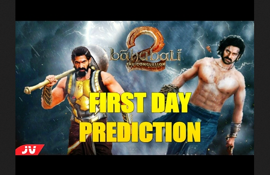 Bahubali 2 First Day (1st day) Collection: Opening Day Box-Office Earning Report {Predication}