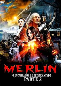 Merlin: O Encantador Desencantado Parte 2 – Dublado