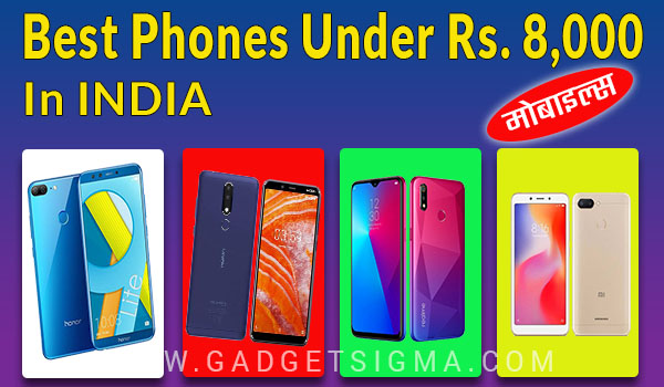 5 best phones under 8000 in India (October 2019 top selected models)