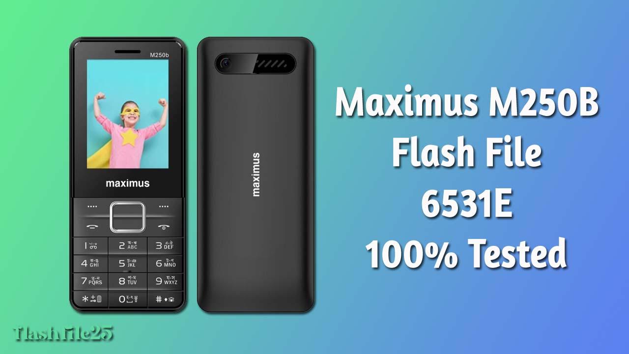 Maximus M250b flash file 6531e new version