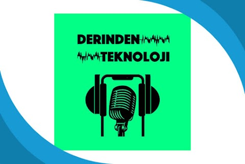 Derinden Teknoloji Podcast