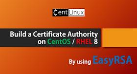 Install EasyRSA Certificate Authority on CentOS / RHEL 8