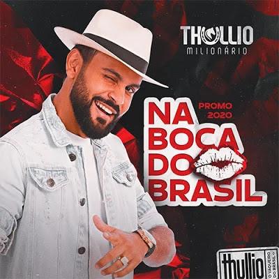 Thullio Milionário - Na Boca do Brasil - Promocional de Outubro - 2020