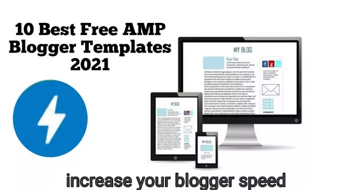Top 10 Free AMP Blogger Templates 2021 || Speed up Blogger blog