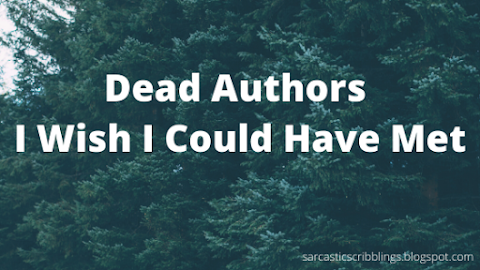 Dead Authors I Wish I Could Have Met