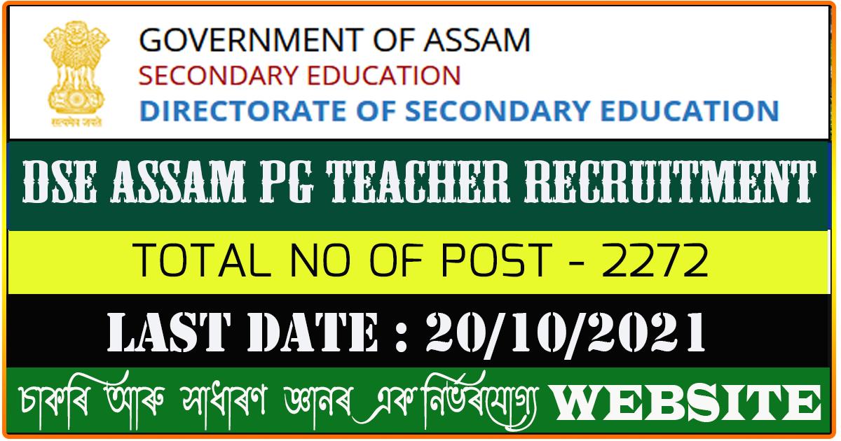 DSE Assam Recruitment 2021 - Total 2272 Post Graduate Teacher Vacancy