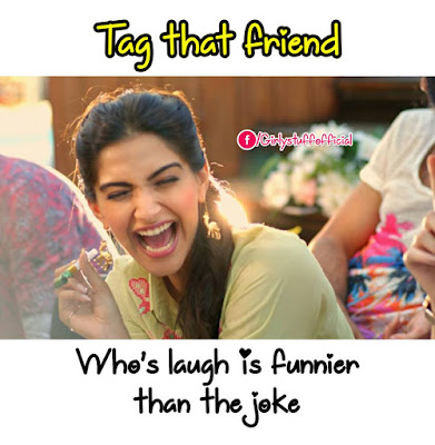 Tag that friend Who's laugh is funnier  than the joke