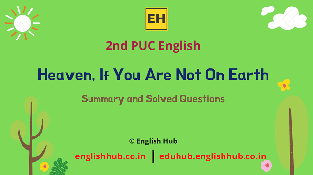 2nd PUC English: Heaven, If You Are Not On Earth