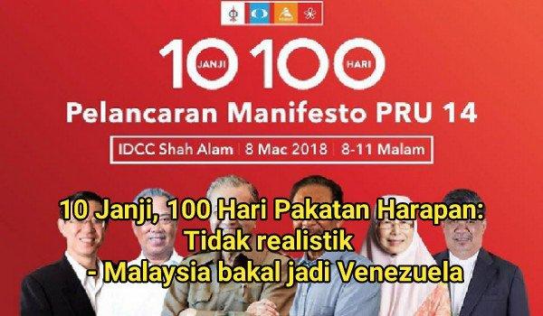 10 Janji, 100 Hari Pakatan Harapan retorik & tidak realistik