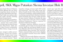 Early April, SKK Migas Decides the Rokan Block Investment Scheme