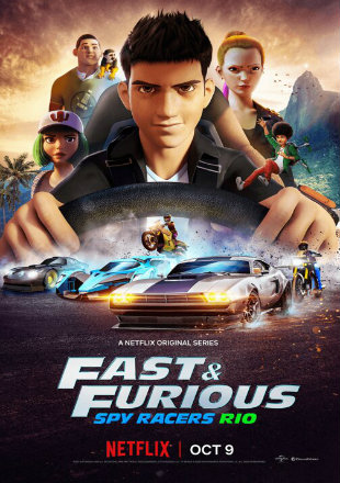 Fast & Furious Spy Racers 2019 (Season 2) All Episodes Dual Audio HDRip 720p