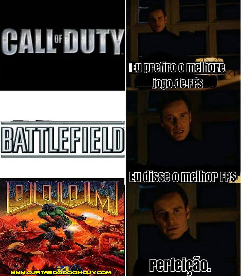 Eu prefiro o melhor FPS