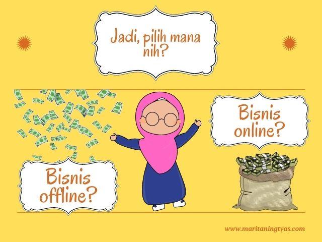memilih bisnis offline atau online