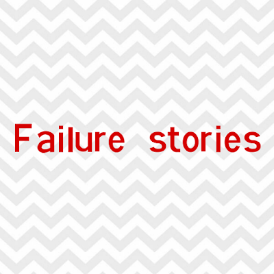 3 Failure Stories (Learn from Mistakes)