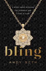 "Read the Inspiring New Book, ""Bling"" by author, Andy Seth"