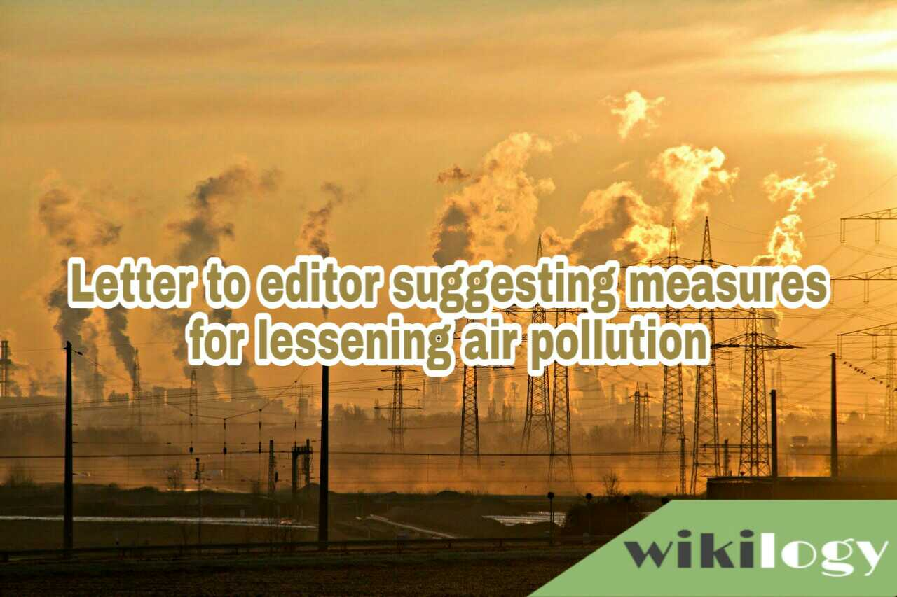 Letter to the editor of a newspaper suggesting measures for lessening air pollution