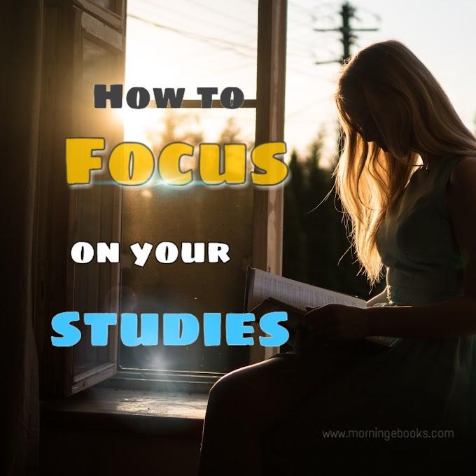 How to Focus on study | पढ़ाई पर ध्यान कैसे लगाएं