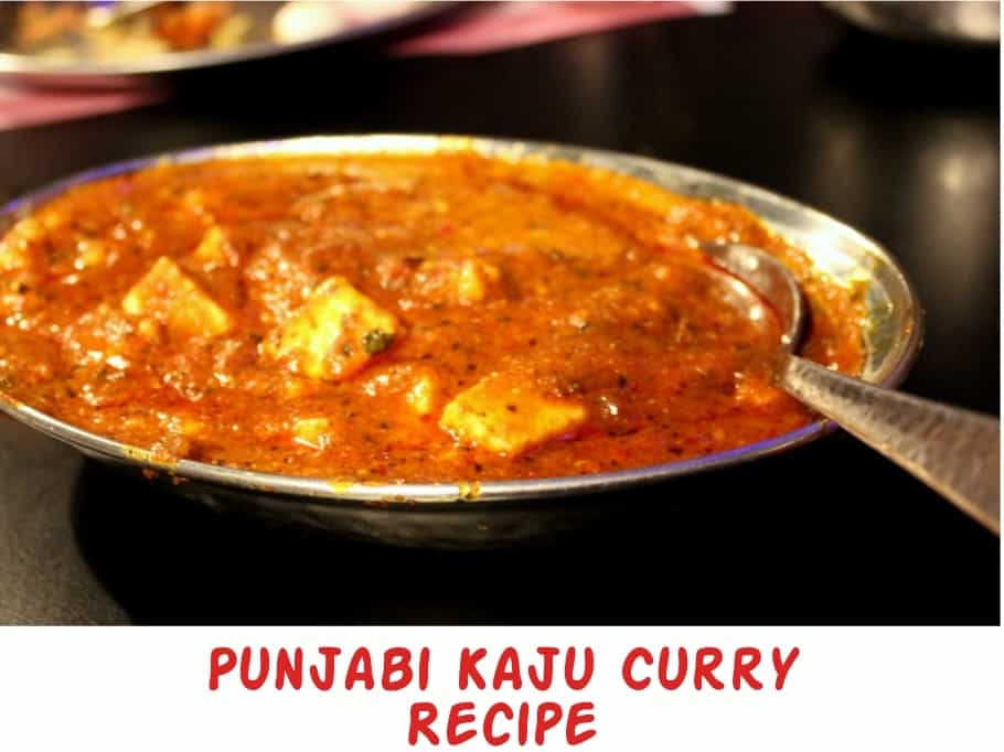 Punjabi Kaju Curry Recipe