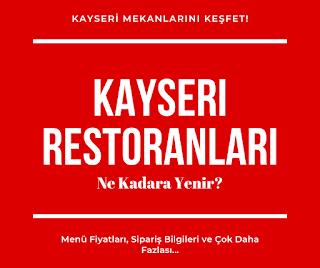 En iyi Kayseri Restoranları. Kayseri'de yemek nerede yenir? Kayseri'de ne yemeli? Kayseri yemek Siparişi