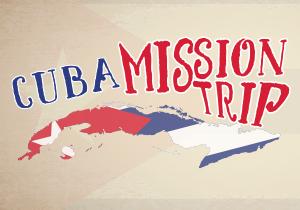 Cast Your Nets Cuba Mission Trip