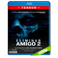 Eliminar amigo 2 (2018) BRRip 1080p Audio Dual Latino-Ingles