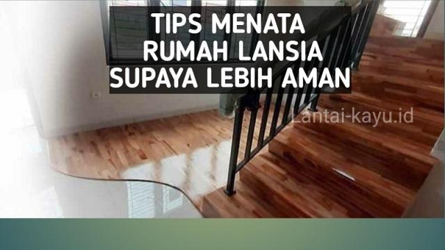tips menata rumah lansia