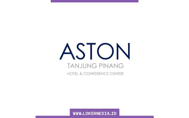 Lowongan Kerja ASTON Tanjungpinang Hotel Juli 2021
