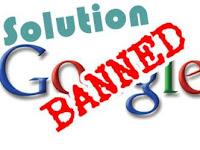 Langkah Bebaskan Blog / Website Dari Google Banned Menjadi Unbanned