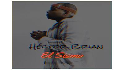 Hector Brian El Sismo ( Tiraera pa Nfasis)