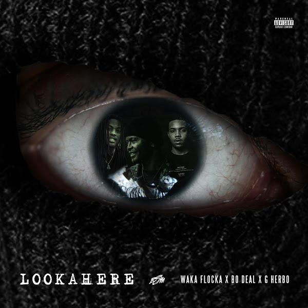 Bo Deal - Lookahere (feat. Waka Flocka & G Herbo) - Single Cover