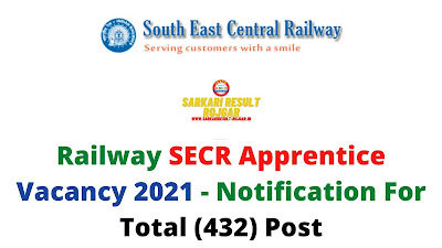 Railway SECR Apprentice Vacancy 2021 - Notification For Total (432) Post