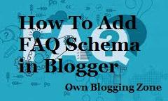 How to Add FAQ Schema In Blogger Website?