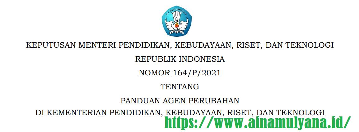 Kepmendikbudristek Nomor 164/P/2021 Tentang Panduan Agen Perubahan Di Kemendikbudristek