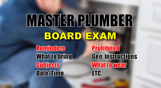 Master Plumber Licensure Exam: List of Reminders, What to Bring, Date, Time Subjects of Exam